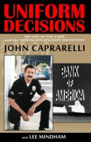 Cover for 'Uniform Decisions: My Life in the LAPD and the North Hollywood Shootout'