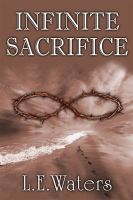 Cover for 'Infinite Sacrifice (Infinite Series, Book 1)'