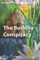 Cover for 'The Buddha Conspiracy: Book One of the Ashoka Chronicles'