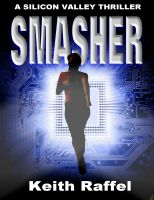 Cover for 'Smasher: A Silicon Valley Thriller'