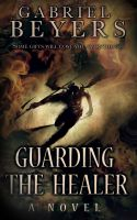 Cover for 'Guarding the Healer'