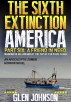 The Sixth Extinction: America – Part six: A Friend in Need. by Glen Johnson