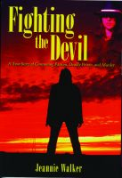 Cover for 'Fighting the Devil- A True Story of Consuming Passion, Deadly Poison, and Murder'