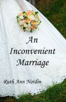 Cover for 'An Inconvenient Marriage'