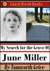 My Search for the Grave of June Miller by Tamworth Grice