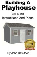 Cover for 'Building A Playhouse - Step By Step Instructions'