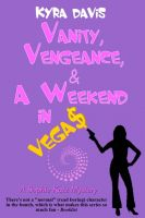 Cover for 'Vanity, Vengeance And A Weekend In Vegas'
