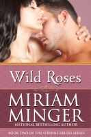 Miriam Minger - Wild Roses (The O'Byrne Brides Series - Book Two)