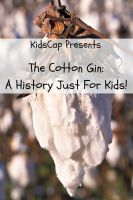 Cover for 'The Cotton Gin: A History Just for Kids'