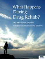 Cover for 'What Happens During Drug Rehab? The Information You Need to Help Yourself or Someone You Love'
