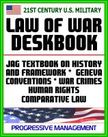 Cover for '21st Century U.S. Military Law of War Deskbook - JAG Textbook on History and Framework of Law of War, Legal Bases for Use of Force, Geneva Conventions, War Crimes, Human Rights, Comparative Law'