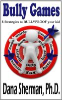 Cover for 'Bully Games:  8 Strategies to BULLYPROOF your kid'