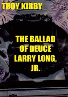 Cover for 'The Ballad of Deuce Larry Long Jr'