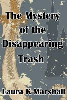 Cover for 'The Mystery of the Disappearing Trash'