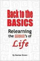 Cover for 'Back to the Basics: Relearning the ABC's of Life'