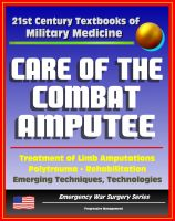 Cover for '21st Century Textbooks of Military Medicine - Care of the Combat Amputee: Treatment of Limb Amputations, Polytrauma, Rehabilitation, Emerging Techniques, Technologies (Emergency War Surgery Series)'