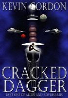 Cover for 'Cracked Dagger, Book One of Allies and Adversaries'