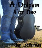 Cover for 'A Dolphin For One'