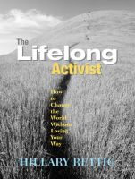Cover for 'The Lifelong Activist: How to Change the World Without Losing Your Way'