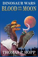 Cover for 'Dinosaur Wars: Blood On The Moon'