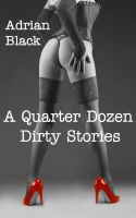 Cover for 'A Quarter Dozen Dirty Stories'