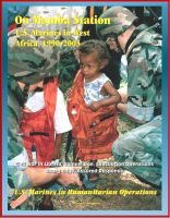 Cover for 'U.S. Marines in Humanitarian Operations: On Mamba Station - U.S. Marines in West Africa, 1990 - 2003, Civil War in Liberia, Samuel Doe, Evacuation Operations, Sharp Edge, Assured Response'