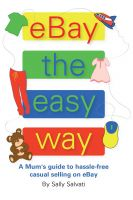 Cover for 'eBay the easy way - A Mum's Guide to hassle-free casual selling on eBay'