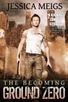 Cover for 'The Becoming: Ground Zero'