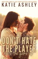 Cover for 'Don't Hate the Player...Hate the Game'