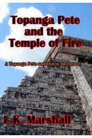 Cover for 'Topanga Pete and the Temple of Fire Book One'