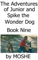 Cover for 'The Adventures of Junior and Spike the Wonder Dog. Book Nine: Search and Rescue'