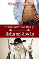 Cover for 'The Matthews Men Book Three Shaken and Shook Up'