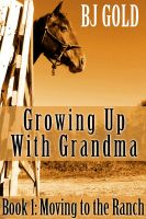 Cover for 'Growing Up With Grandma: Moving To The Ranch'
