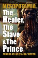 Cover for 'Mesopotamia - The Healer, the Slave and the Prince'