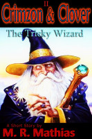 Cover for 'Crimzon & Clover II - The Tricky Wizard'