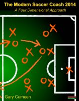 Cover for 'The Modern Soccer Coach 2014: A Four Dimensional Approach'