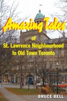 Cover for 'Amazing Tales of St. Lawrence Neighbourhood in Old Town Toronto'
