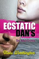 Cover for 'Ecstatic Dan's: She-Male Erotica'