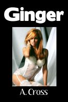 Cover for 'Ginger (Figging, BDSM, Enema, Humiliation, First Time Anal Sex)'