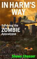 Cover for 'In Harm's Way: Surviving the Zombie Apocalypse'