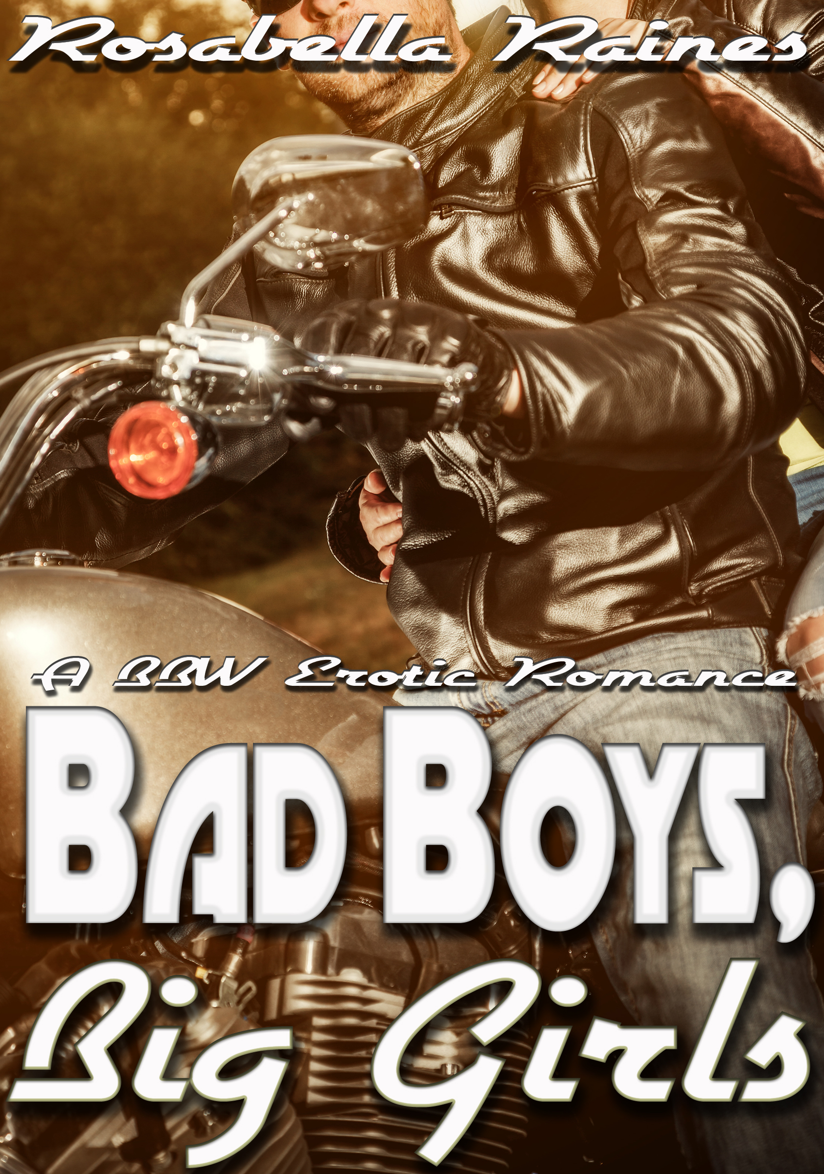 Rosabella Raines - Bad Boys, Big Girls (BBW Erotic Romance)
