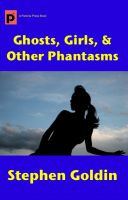Cover for 'Ghosts, Girls, & Other Phantasms'