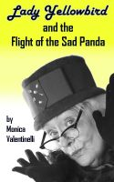 Cover for 'Lady Yellowbird and the Flight of the Sad Panda'