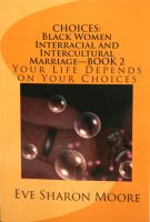 Cover for 'CHOICES: Black Women Interracial and Intercultural Marriage Book 2'