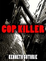 Cover for 'Cop Killer (Death Days Horror Humor Series #7)'