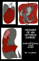 Cover for 'Odyssey of an Octopus Junkie: A Dysfunctional Love Story'