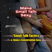 Cover for 'Small Talk Tactics: Making Small Talk Sexy'