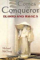 Cover for 'Comes The Conqueror: Blood & Roses'