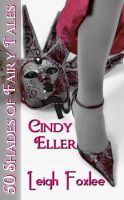 Leigh Foxlee - Cindy Eller: 50 Shades of Fairy Tales