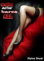 Elaine Shuel - Erotica Author Bares All